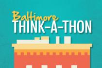 BALTIMORE THINK-A-THON